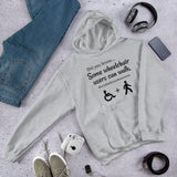 Some Wheelchair Users Can Walk Disability Awareness Hoodie Sweatshirt - Choose Color - Sunshine and Spoons Shop