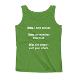 Yes, I Have Autism. No, My Mom Doesn't Want Your Advice Women's Tank Top - Choose Color - Sunshine and Spoons Shop