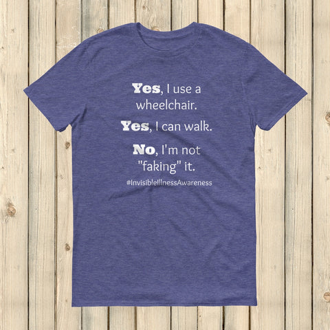 Yes, I Use a Wheelchair And I Can Walk Disability Awareness Unisex Shirt - Choose Color