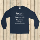 Yes, I Use a Wheelchair And I Can Walk Disability Unisex Long Sleeved Shirt - Choose Color - Sunshine and Spoons Shop