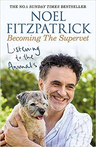 NOEL FITZPATRICK: <BR>Becoming the Supervet<br> NEW!