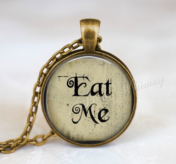ALICE In WONDERLAND Necklace, Alice In Wonderland Pendant, Eat Me, Alice In Wonderland Keychain, Alice Quote, Literary Quote, Cake, Magic