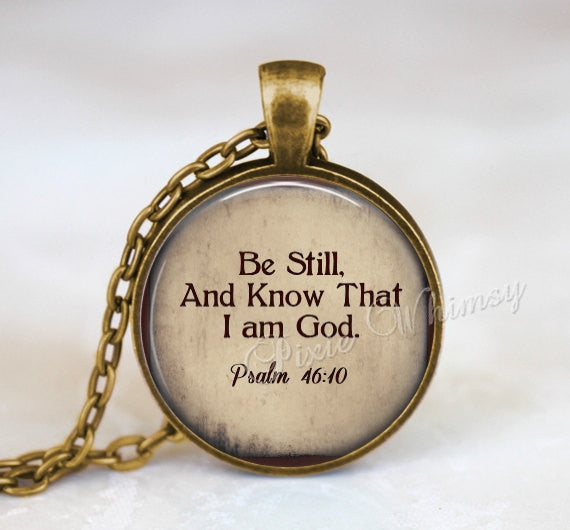 BIBLE Verse Necklace, Bible Verse Pendant, Bible Scripture Jewelry, Be Still And Know That I Am God, Bible Verse Keychain, Psalm 46:10
