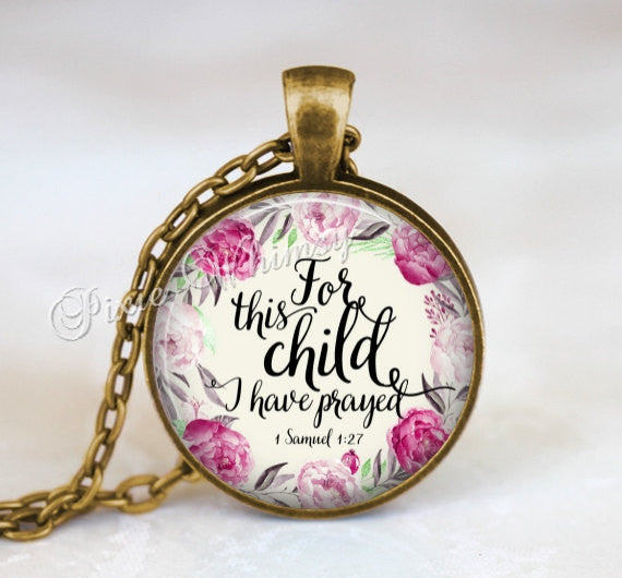 For This Child I Have Prayed, 1 Samuel 1:27, Bible Scripture Necklace, Mother's Necklace, Adoption Jewelry, Christian Necklace, Keychain