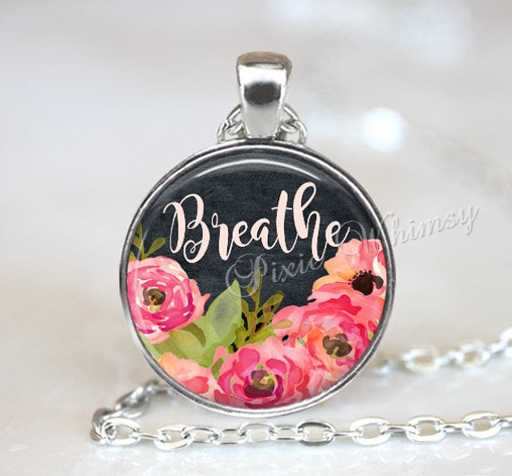 BREATHE Necklace Pendant Keychain Jewelry Inspirational Word Art Glass Charm Necklace Motivational Quote, Pink Roses, Respiratory Therapy