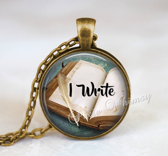 WRITER Necklace Pendant, I WRITE Jewelry, Writer Keychain, Writer Quote, Gift for Writer Author, Book and Pen, Literary Jewelry