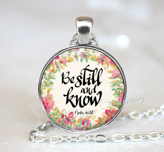 BIBLE SCRIPTURE Pendant Necklace, Be Still and Know, Bible Verse Jewelry Christian Necklace, Bible Keychain, Quote Necklace, Psalm 46:10