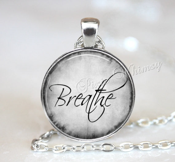 BREATHE Necklace Pendant Keychain Jewelry Inspirational Word Art Glass Photo Art Charm Word Necklace Motivational Quote, Respiratory Therapy