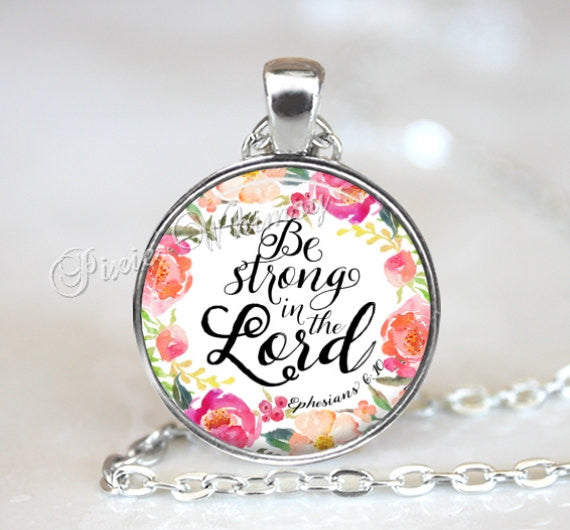 BIBLE SCRIPTURE Necklace Pendant, Christian Necklace, Bible Keychain, Quote Necklace Pendant, Religious Quote, Psalm, Be Strong In The Lord