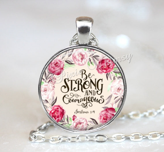 BIBLE SCRIPTURE Necklace Pendant or Keychain, Christian Gift, Religious Quote Jewelry Joshua Be Strong Courageous Courage