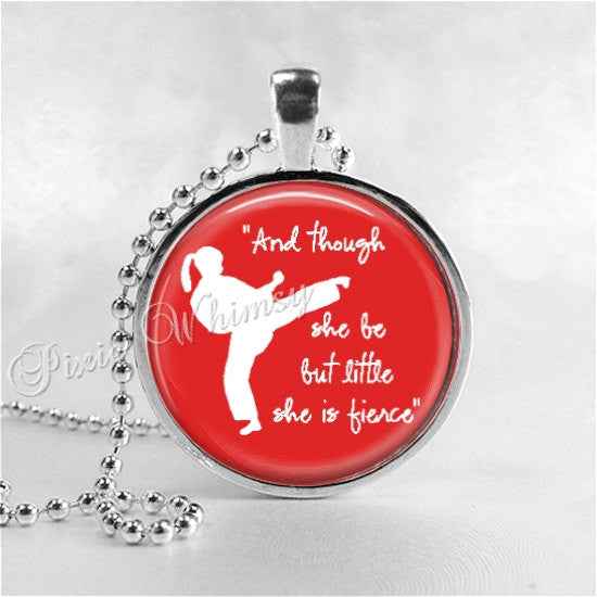 KARATE Necklace, And Though She Be But Little She Is Fierce, Glass Photo Art Pendant, William Shakespeare Quote, Martial Arts Inspirational