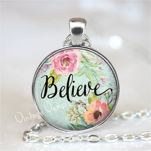 BELIEVE Pendant Necklace Inspirational Motivational Word Jewelry Positive Affirmation Glass Photo Typography Art Pink Shabby Roses