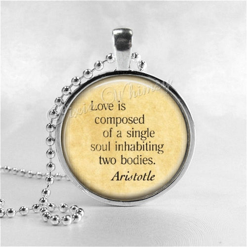 ARISTOTLE QUOTE Pendant Necklace Love Quote Glass Photo Art Necklace, Motivational Jewelry, Inspirational Words, Romantic Quote, Soulmate