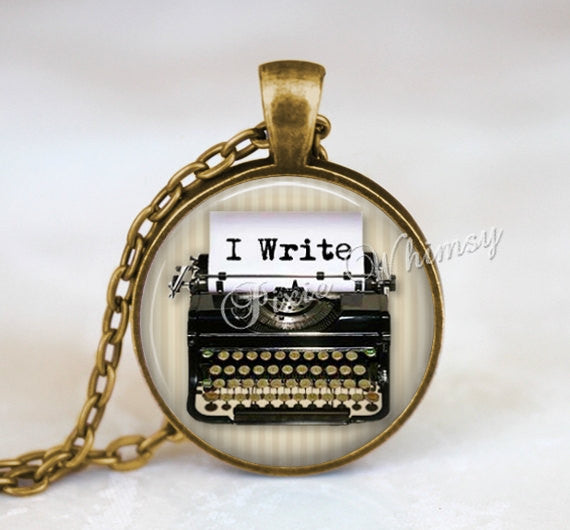 WRITER Necklace Pendant or Keychain, I WRITE, Writer Quote, Gift for Writer Author, Vintage Antique Typewriter Literary Teacher Jewelry