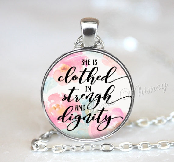 SHE IS CLOTHED In Strength and Dignity, Proverbs Necklace, Proverbs 31:25, Proverbs Pendant, Bible Scripture Necklace, Christian Keychain