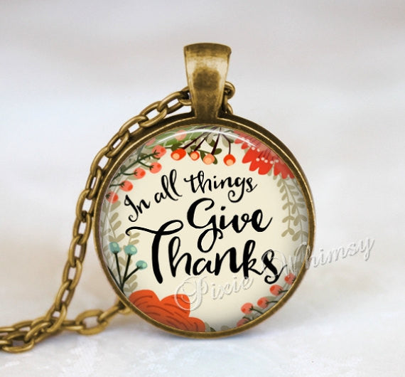 BIBLE SCRIPTURE Necklace, In All Things Give Thanks, Christian Pendant Necklace Keychain, Bible Quote Necklace Pendant Thessalonians 5:18