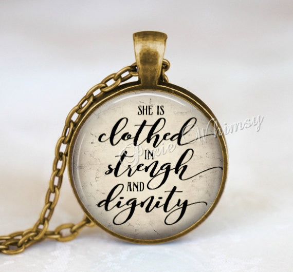 SHE IS CLOTHED In Strength and Dignity Necklace Pendant Keychain Proverbs 31:25 Jewelry Bible Scripture Christian Woman Religious