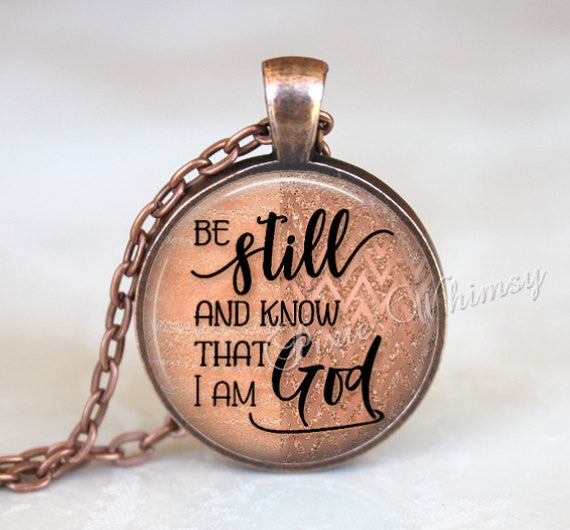BIBLE VERSE Pendant Necklace, Be Still and Know, Bible Scripture Jewelry Keychain,Christian Gift, Bible Quote Psalm 46:10, Copper Rose Gold