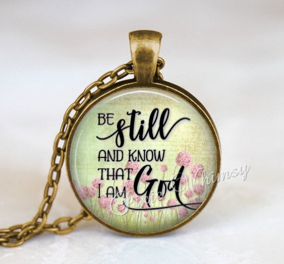 BIBLE SCRIPTURE Pendant Necklace, Be Still and Know Bible Verse Jewelry Christian Gift, Bible Keychain, Quote Necklace, Psalm 46:10 Word Art