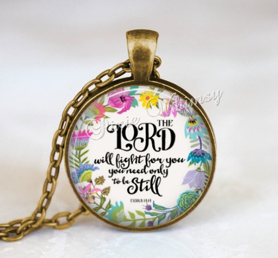 BIBLE VERSE Necklace Pendant or Keychain Keyring, Christian Gift, Religious Scripture Quote Jewelry Be Still Lord Will Fight For You