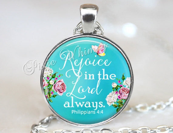 BIBLE VERSE Pendant Necklace or Keychain, Rejoice In The Lord, Bible Scripture Christian Jewelry Gift Quote Necklace, Philippians Roses