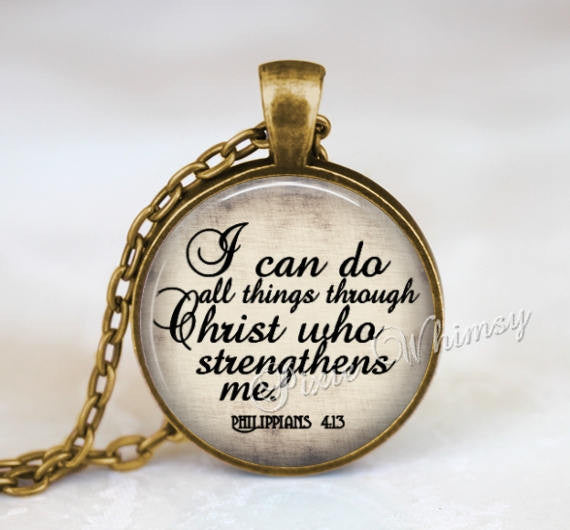 BIBLE SCRIPTURE Pendant Necklace or Keychain, I Can Do All Things Through Christ, Bible Verse Religious Christian Jewelry, Philippians 4:13