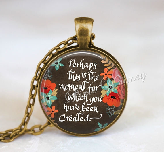 BIBLE VERSE Pendant Necklace, This Is The Moment Esther 4:14, Bible Scripture Jewelry Christian Gift Bible Keychain, Quote Necklace, Flowers