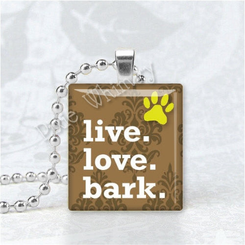 LIVE LOVE BARK Dog Lovers Scrabble Tile Art Pendant Charm