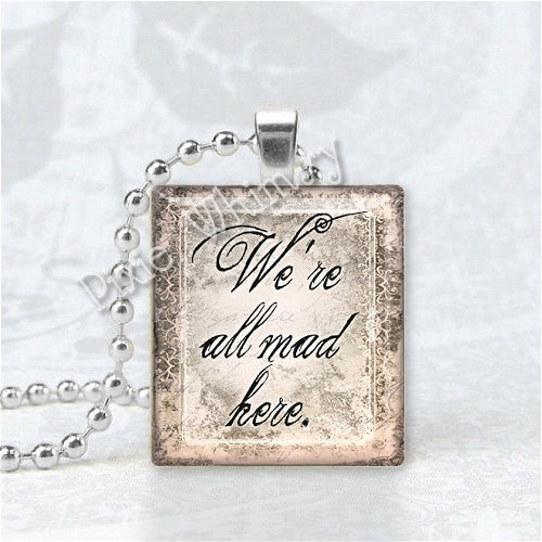 ALICE IN WONDERLAND - Were All Mad Here Scrabble Tile Art Pendant Charm