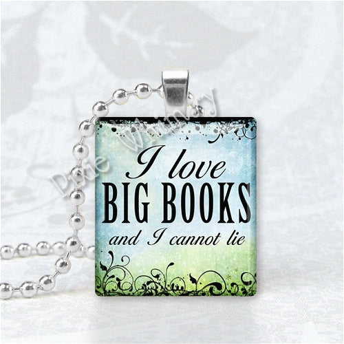 BOOK Pendant, I Love Big Books And I Cannot Lie, Book Jewelry, Book Scrabble Tile Altered Art Pendant Charm, Writers Jewelry