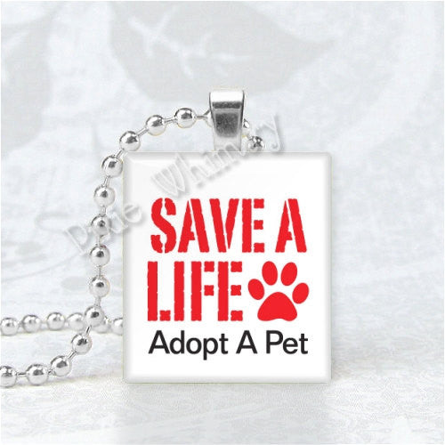 ANIMAL RESCUE, Save A Life Adopt A Pet,  Scrabble Tile Art Pendant Charm, Shelter Animal Rescue, Animal Adoption