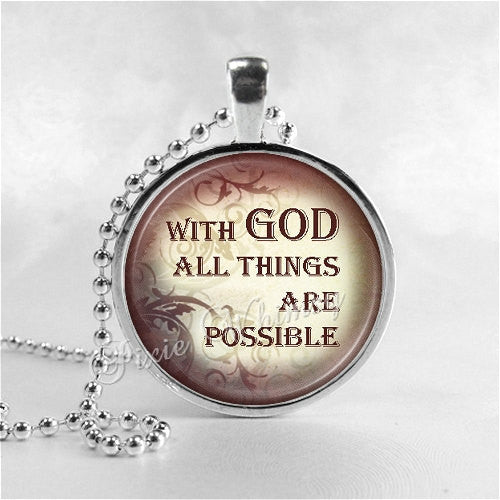 BIBLE SCRIPTURE QUOTE Necklace, With God All Things Are Possible, Christian Jewelry, Glass Photo Art Necklace, Religious Jewelry