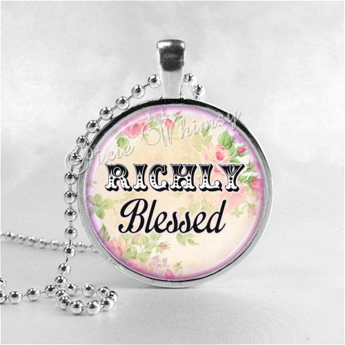 RICHLY BLESSED Inspirational Word Necklace, Inspirational Jewelry, Blessings, Give Thanks, Gratitude, Glass Photo Art Pendant Necklace