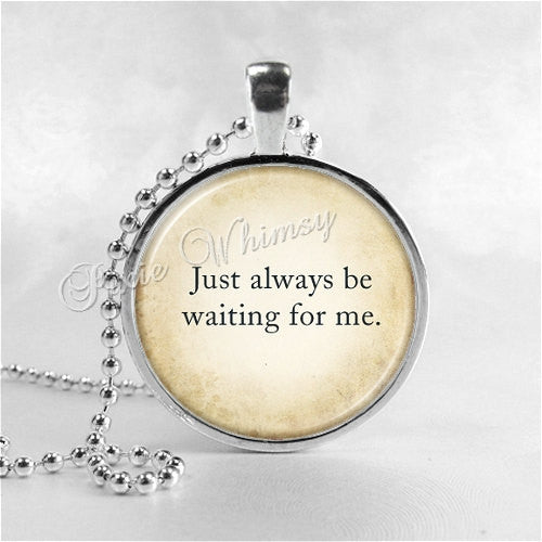 PETER PAN Necklace, Peter Pan Jewelry, Glass Photo Art Necklace, Peter Pan Quote, Just Always Be Waiting For Me, Fairytale Jewelry