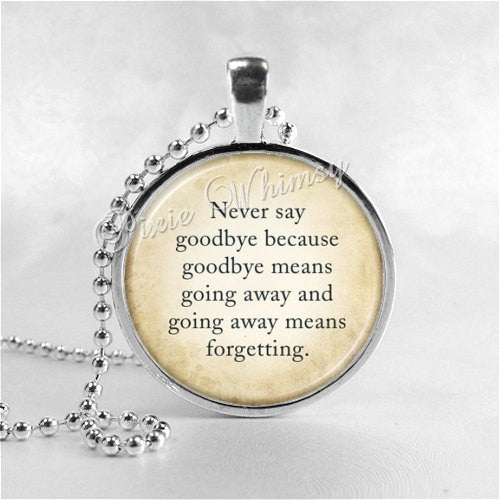 PETER PAN Necklace, Never Say Goodbye, Peter Pan Jewelry, Glass Photo Art Necklace, Peter Pan Quote, Quote Necklace, Fairytale Jewelry