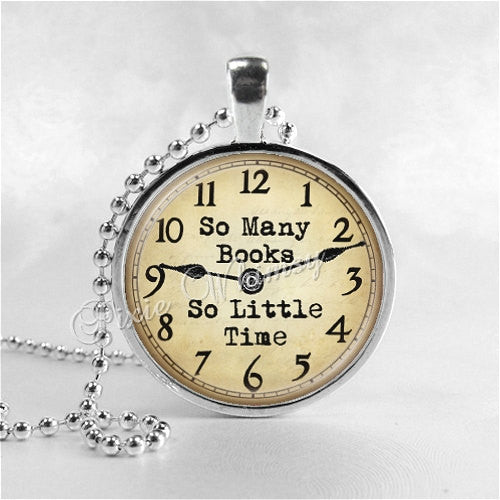 SO MANY BOOKS So Little Time, Book Quote Necklace Pendant Jewelry Charm, Read, Book Lover Jewelry, Book Nerd, Librarian, Library, Teacher
