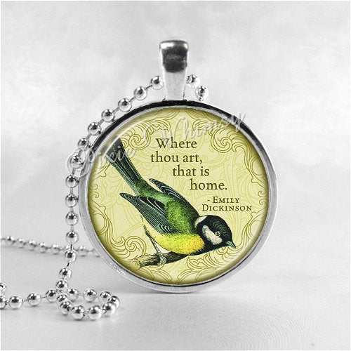 EMILY DICKINSON QUOTE Necklace, Where Thou Art That Is Home, Literary Quote, Book Quote, Bird Necklace, Glass Photo Art Pendant Necklace