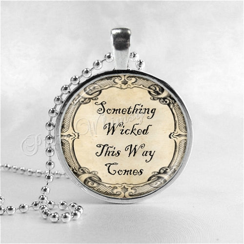 SHAKESPEARE QUOTE Necklace, Macbeth, Something Wicked This Way Comes, Literary Quote Photo Art Necklace, Book Lover Jewelry, Literature