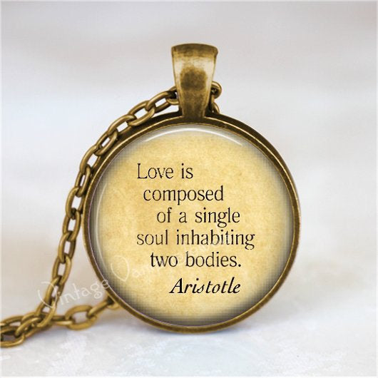 ARISTOTLE QUOTE Pendant Necklace, Literary Jewelry, Inspirational Romantic Quote, Literature, Glass Bezel Art Pendant Necklace