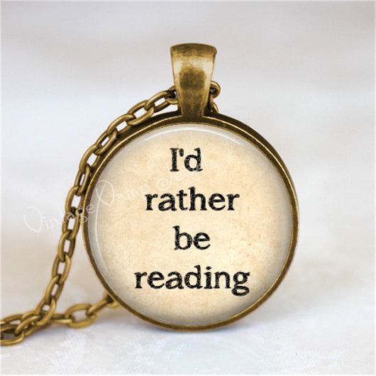 I'D RATHER Be READING Necklace, Book Lover, Read, Library, Librarian, Book Jewelry, Book Necklace,  Literature, Glass Art Pendant Necklace