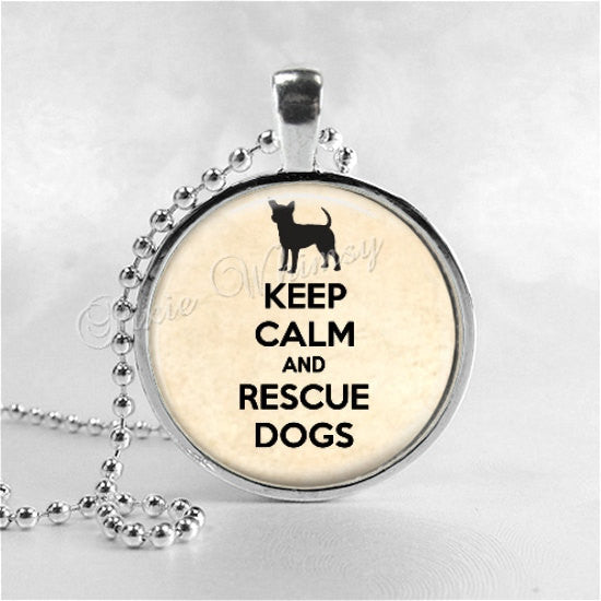 DOG RESCUE Necklace, Keep Calm and Rescue Dogs, Glass Photo Art Necklace, Dog Jewelry, Chihuahua, Dog Pendant, Pet Adoption, Pet Rescue