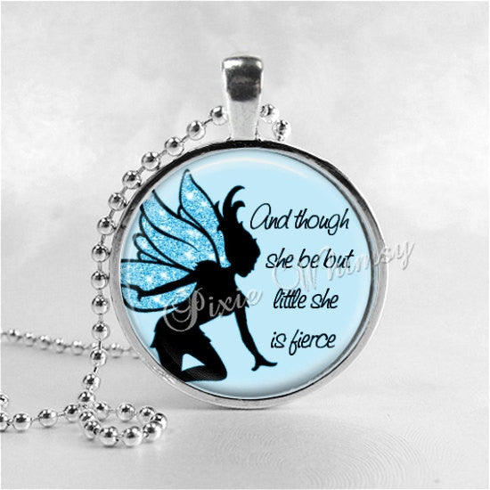 FAIRY Necklace, And Though She Be But Little She Is Fierce, Glass Photo Art Pendant, Fairy Jewelry, William Shakespeare Quote, Fairy Tale