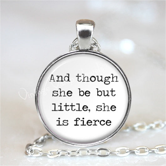 SHAKESPEARE QUOTE Necklace, Literary Quote, And Though She Be But Little She Is Fierce, Literature, Glass Bezel Art Pendant Necklace