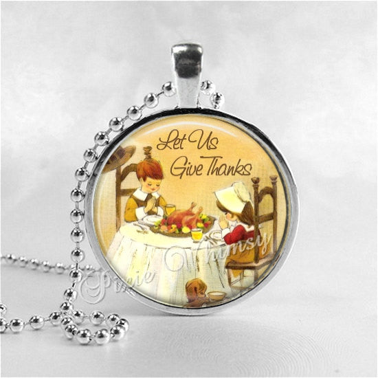 THANKSGIVING Necklace,  Let Us Give Thanks, Thanksgiving Quote, Turkey, Thanksgiving Necklace, Thanksgiving Jewelry, Thanksgiving Dinner