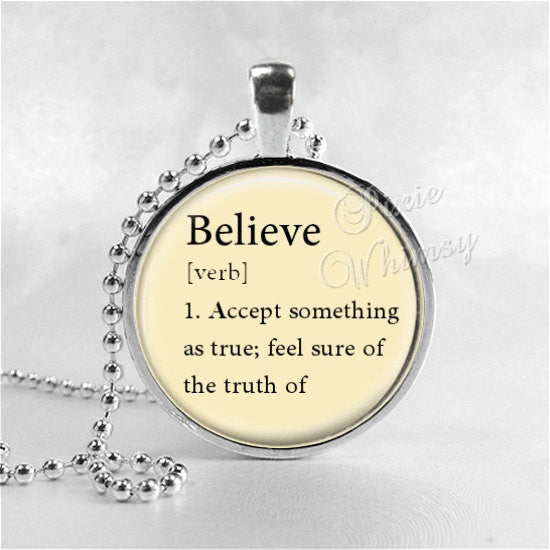 BELIEVE Necklace, Word Definition Necklace, Believe, Believe Pendant, Believe Jewelry, Glass Art Pendant Charm, Dictionary Word Definition