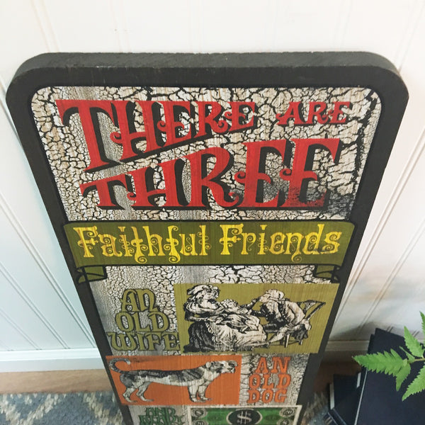 There Are Three Faithful Friends decorative sign -1970s George Nathan vintage hand screened art