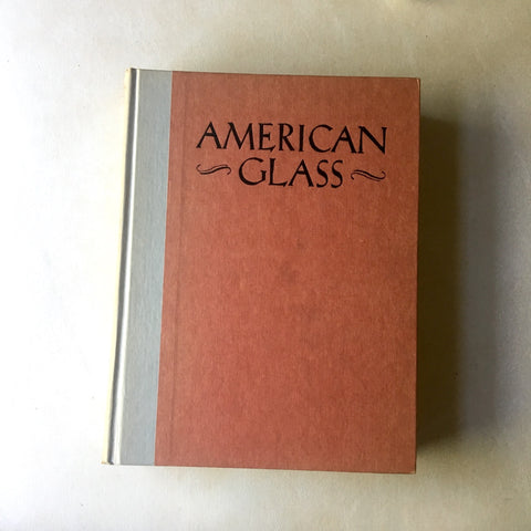 American Glass - George S. and Helen McKearin - 1963 hardcover - NextStage Vintage