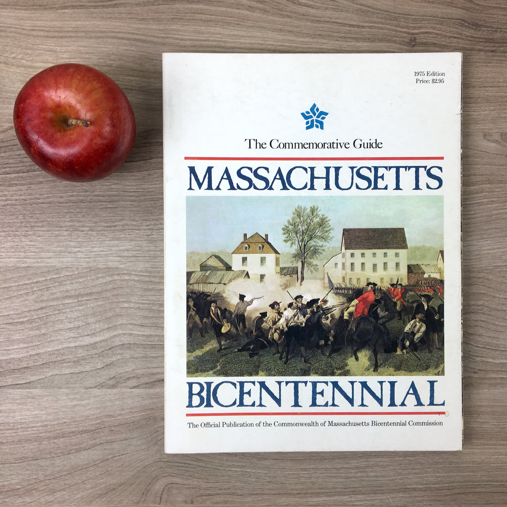 Massachusetts Bicentennial: The Commemorative Guide - 1975 official guide