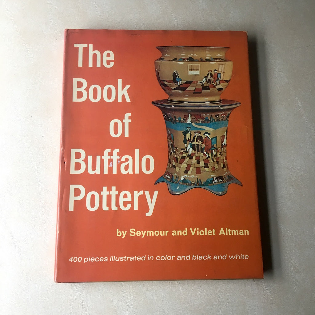 The Book of Buffalo Pottery - Seymour and Violet Altman - 1969 hardcover - NextStage Vintage