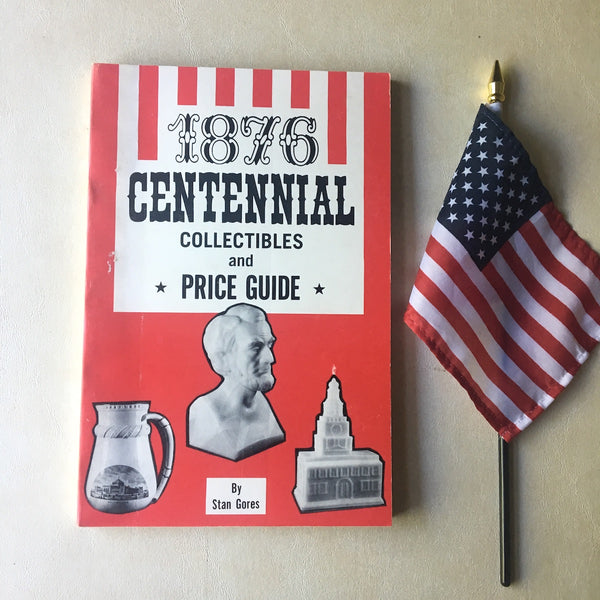 1876 Centennial Collectibles and Price Guide - Stan Gores - 1975 softcover - NextStage Vintage
